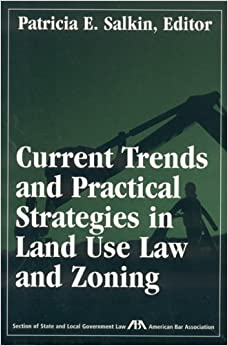 Book Current Trends and Practical Strategies in Land Use Law and Zoning