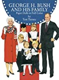 George H. Bush and His Family Paper Dolls in Full Color, Tom Tierney, 0486263290
