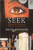 Seek, Denis Johnson, 0060187360