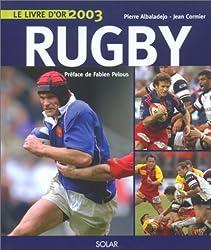 Le livre d'or du rugby 2003