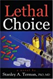 Lethal Choice, Stanley A. Terman, 1933418206