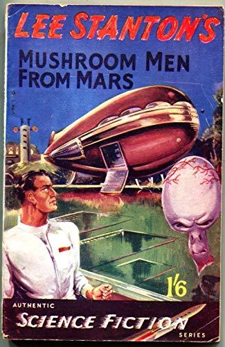 MUSHROOM MEN FROM MARS-Bizarre Pulp Horror-Authentic Science Fiction Series #1-1951