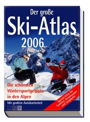 Der grosse Ski-Atlas 2006