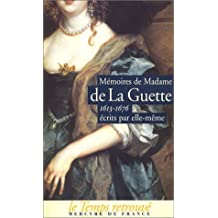 MÉMOIRES DE MADAME DE LA GUETTE 1613-1676