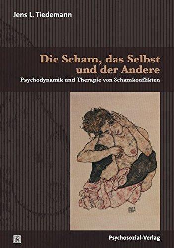Die Scham, das Selbst und der Andere: Psychodynamik und Therapie von Schamkonflikten (Bibliothek der Psychoanalyse)