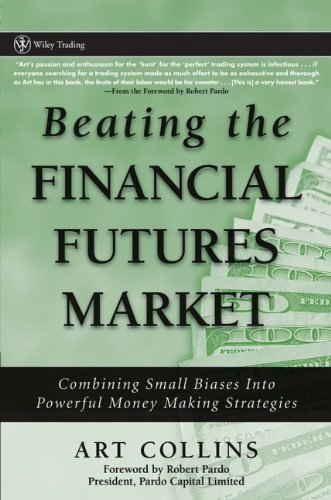Beating the Financial Futures Market: Combining Small Biases into Powerful Money Making Strategies by Wiley