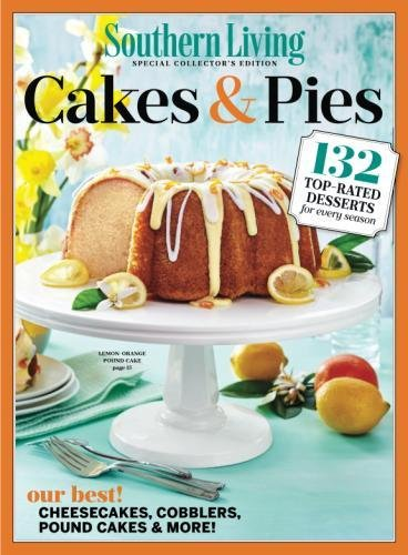 SOUTHERN LIVING Cakes & Pies: 132 Top-Rated Desserts for Every Season by The Editors of Southern Living