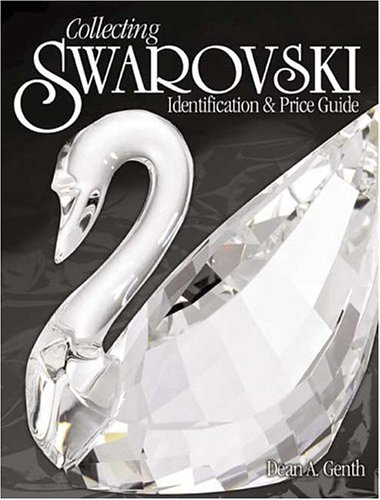 Collecting Swarovski: Identification & Price Guide (Identification and Value Guides (Collectors Crystal Figurine)