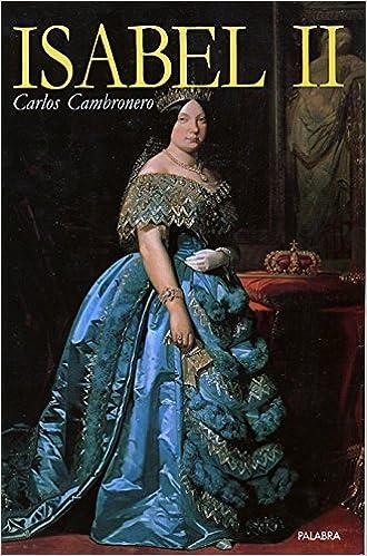 Isabel II (Ayer y hoy de la historia): Amazon.es: Cambronero y ...