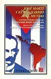 José Martí y el Equilibrio Del Mundo, Armando Hart, 9681661451