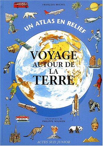 Voyage autour de la Terre Relié – 1 mars 2004 François Michel Philippe Mignon Actes Sud 2742743200