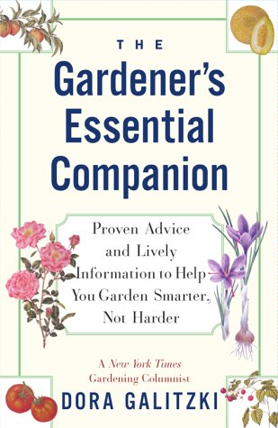 - The GARDENER'S ESSENTIAL COMPANION: Proven Advice and Lively Information to Help You Garden Smarter, Not Harder
