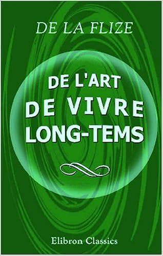 Livres gratuits en ligne De l\'art de vivre long-tems epub, pdf