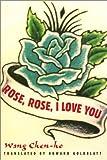 Rose, Rose, I Love You