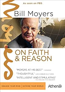 BILL MOYERS ON FAITH AND REASON