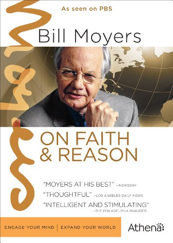 BILL MOYERS ON FAITH AND REASON by PBS