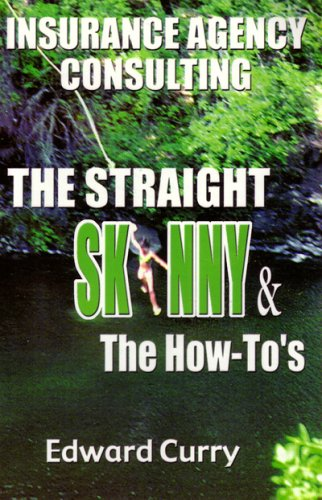 Download Insurance Agency Consulting: The Straight Skinny and the How-To's PDF