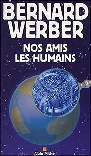 Nos amis les humains, Werber, Bernard