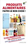 Produits alimentaires : Faites le bon choix par Pouillart