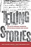 Telling Stories: The Use of Personal Narratives in the Social Sciences and History by Mary Jo Maynes (2008-07-17)