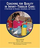 img - for Coaching for Quality in Infant-Toddler Care: A Field Guide for Directors, Consultants, And Trainers book / textbook / text book