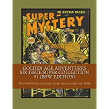 Golden Age Adventures Six-Issue Super-Collection #1 (B&W Edition): Over 400 Pages of Classic Comic Action from the 1940s