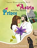 Astria and the Missing Prince, Eugenia Fernandez, 1436375428