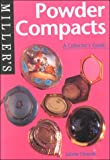 Powder Compacts: A Collector's Guide (Miller's Collector's Guides)