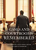 Cases and Courtrooms Remembered