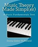 Music Theory Made Simpl(er): A Music Fundamentals Text