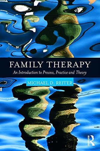 Family Therapy: An Introduction to Process, Practice, and Theory