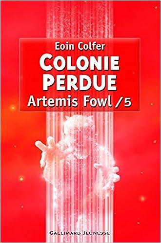 Télécharger kindle livres gratuit android Artemis Fowl, 5:Colonie perdue PDF FB2 2070610497