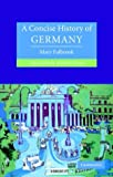A Concise History of Germany, Mary Fulbrook, 0521833205