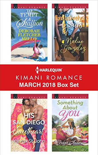 Search : Harlequin Kimani Romance March 2018 Box Set: To Tempt a Stallion\His San Diego Sweetheart\Exclusively Yours\Something About You