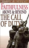 Faithfulness Above and Beyond the Call of Duty, Byron D. August, 0967372747