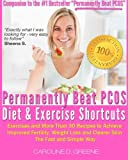 The Permanently Beat PCOS Diet & Exercise Shortcuts: Cookbook, Recipes & Exercise (Women's Health Expert Series)