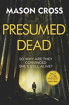 Presumed Dead: Carter Blake Book 5 (Carter Blake Series) by [Cross, Mason]
