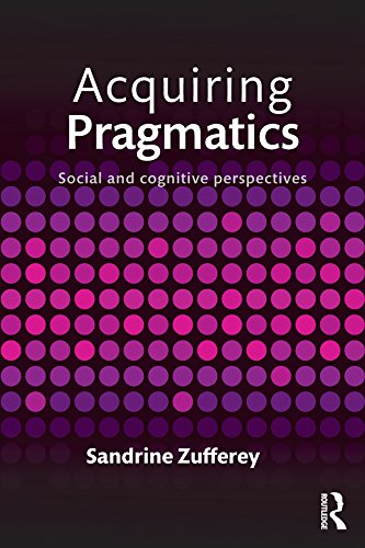 Download Acquiring Pragmatics: Social and cognitive perspectives Pdf