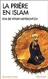 La prière en islam par Vitray-Meyerovitch