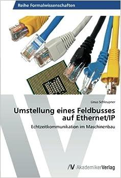 Umstellung eines Feldbusses auf Ethernet/IP: Echtzeitkommunikation im Maschinenbau