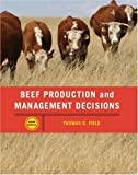 Beef Production Management and Decisions (5th Edition), Tom G. Field, 0131198386