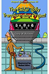 The Easter Bully Transformation Project (Project Kids Adventures) (Volume 5) Paperback