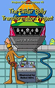 The Easter Bully Transformation Project (Project Kids Adventures) (Volume 5)