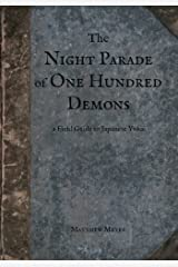 The Night Parade of One Hundred Demons: A Field Guide to Japanese Yokai Paperback
