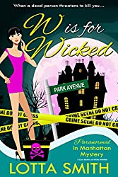 W is for Wicked (Paranormal in Manhattan Mystery: A Cozy Mystery on Kindle Unlimited Book 2)