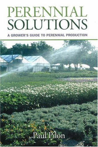 Download Perennial Solutions: A Grower's Guide to Perennial Production pdf epub
