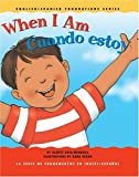 When I Am / Cuando estoy (English and Spanish Foundations Series) (Book #12) (Bilingual) (Board Book) (English and Spanish Edition)