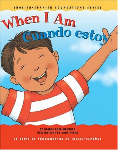 When I Am/Cuando Estoy (English-Spanish Foundations) (Inglés) Libro de cartón – jul 2004 Gladys Rosa-Mendoza Dana Regan Me & Mi 1931398127
