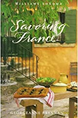 Savoring France: Recipes and Reflections on French Cooking (The Savoring Series) Hardcover