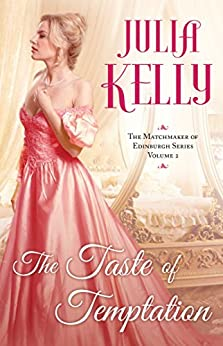 The Taste of Temptation (The Matchmaker of Edinburgh Series Book 2) by [Kelly, Julia]